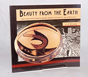 Beauty from the earth Pueblo Indian pottery: Brody, J. J.
