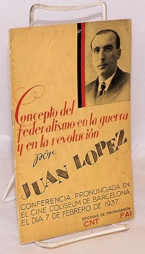 Concepto del ferderalismo en la guerra y en la revolucion; conferencia pronunciada en el Cine ...
