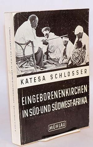 Eingeborenenkirchen in S?d - und S?dwestafrika; ihre geschichte und sozialstruktur: Schlosser, Dr. ...