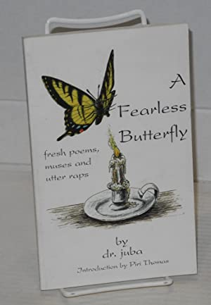 A fearless butterfly; fresh poems, muses and: juba, dr. (Juba