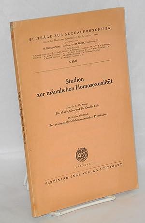 Studien zur m?nnlichen homosexualit?t; [1] Prof. Dr. G. Th. Kempe, Die Homophilen und die ...