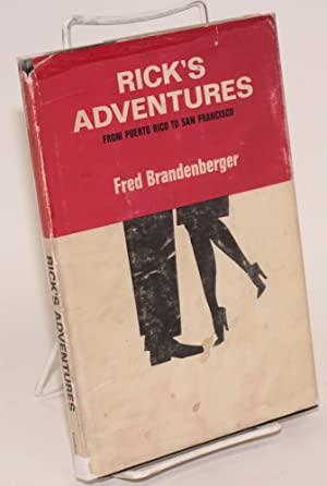 Rick's adventures from Puerto Rico to San Francisco: Brandenberger, Fred