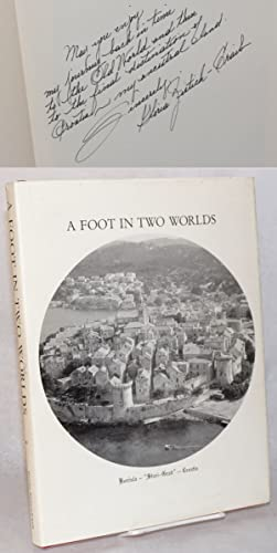 A foot in two worlds; recollections and remembrances