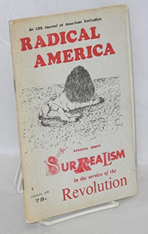 Redical America. Special issue: Surrealism in the service of the revolution: Rosemont, Franklin, ed...