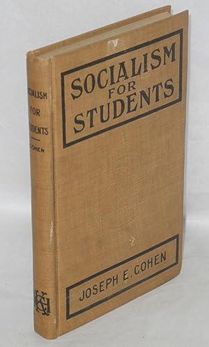 Socialism for students: Cohen, Joseph E.