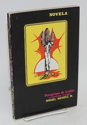Peregrinos de Aztl?n; literatura Chicana (novela): M?ndez M., Miguel