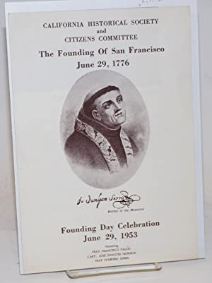 The Founding of San Francisco, June 29,: California Historical Society