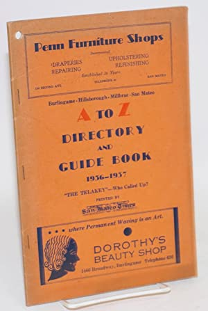 Burlingame - Hillsborough - Millbrae - San Mateo A to Z directory and guide book 1936 - 1937;
