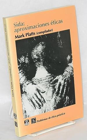 Sida: aproximaciones ?ticas: Platts, Mark, compiler