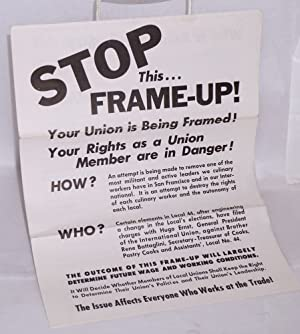 Stop this frame-up! Your union is being framed! Your rights as a union member are in danger!