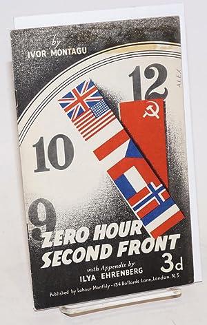 Zero hour -- second front, with appendix by Ilya Ehrenberg: Montagu, Ivor, Ilya Ehrenberg