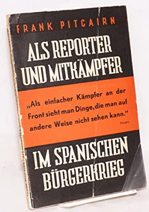 Als Reporter und Mitk?mpfer im Spanischen B?rgerkrieg; mit einem Nachwort von Ralph Bates: Cockburn...