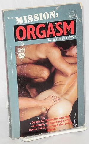 Mission: orgasm: Levy, Martin
