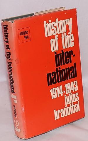 History of the international, volume II: 1914-1943: Braunthal, Julius