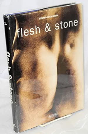 Flesh & Stone: Lucie-Smith, Edward