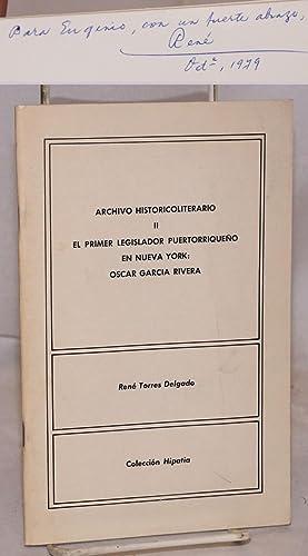 El primer legislador puertorrique?o en Nueva York: Oscar Garc?a Rivera: Torres Delgado, Ren?, ...