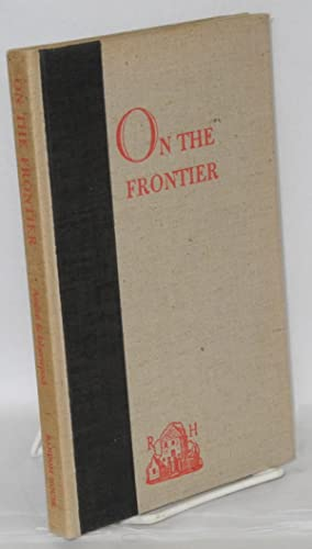 On the frontier; a melodrama in three acts: Auden, W. H. and Christopher Isherwood