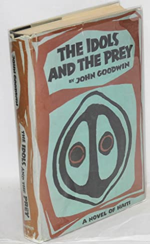 The idols and the prey: Goodwin, John