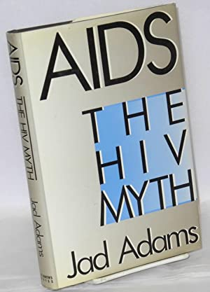 AIDS: the HIV myth: Adams, Jad