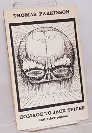 Homage to Jack Spicer; and other poems; poems 1965 - 1969: Parkinson, Thomas