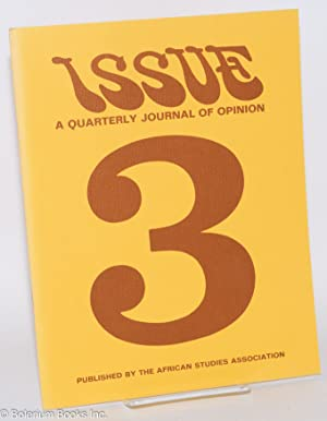 Issue;; a quarterly journal of Africanist opinion; volume II, numbers 2-4, summer, fall, and winter...