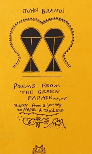 Poems from the green parade: haiku from a journey to Nepal & Thailand: Brandi, John