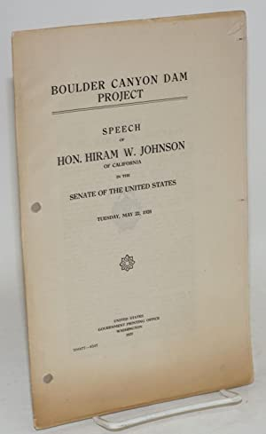 Boulder Canyon dam project; speech of hon. Hiram W. Johnson of California in the senate of the ...