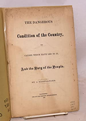 The dangerous condition of the country, the causes which have led to it, and the duty of the people...