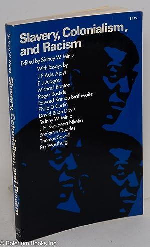 Slavery, colonialism, and racism: Mintz, Sidney W.
