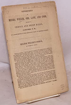 Speeches of Messrs. Weller, Orr, Lane, and: Orr. James L,