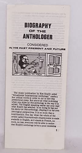 Biography of the anthologer, considered in his past present and future