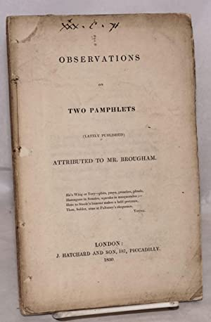 Observations on two pamphlets (lately published) attributed to mr. Brougham: Brougham and Vaux, ...