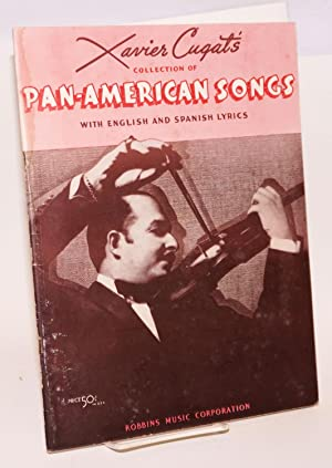 Xavier Cugat's collection of Pan-American songs with English and Spanish lyrics: Cugat, Xavier...