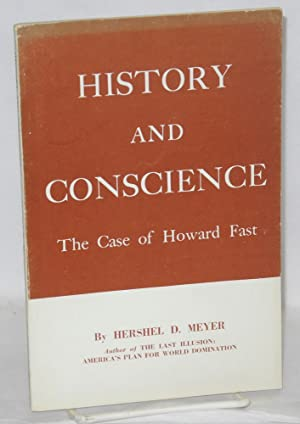 History and conscience; the case of Howard Fast: Meyer, Hershel D.