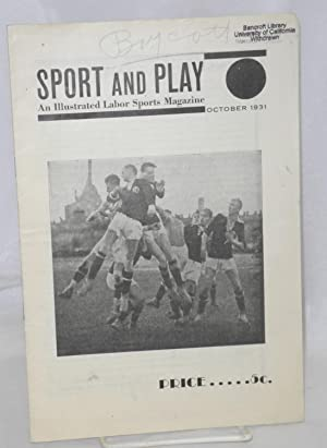 Sport and play: an illustrated labor sports magazine, vol. 1, no. 7, October, 1931. Official orga...