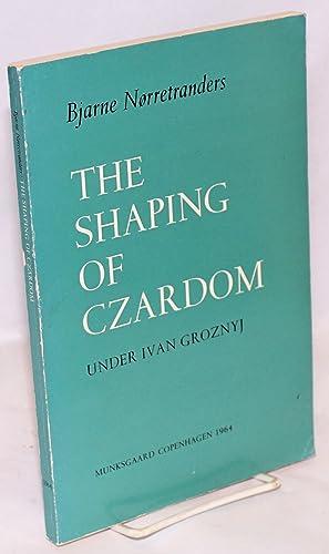 The shaping of czardom under Ivan Groznyj: N?rretranders, Bjarne [Norretranders]