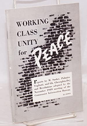 Working class unity for peace [reports by: Suslov, M., Palmiro