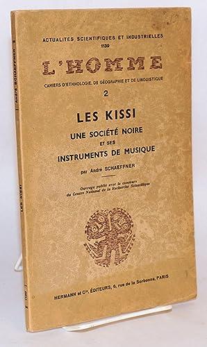 Les Kissi;; une soci?t? noire et ses instruments de musique; Actualities Scientifiques et ...