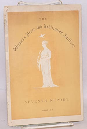 Women's Peace and Arbitration Auxiliary Seventh Report, 1880-81