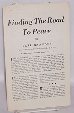 Finding the road to peace. (Radio address delivered August 29, 1939): Browder, Earl