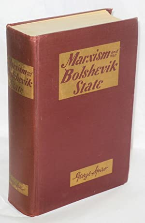 Marxism and the Bolshevik state; workers democratic world government versus national-bureaucratic &...