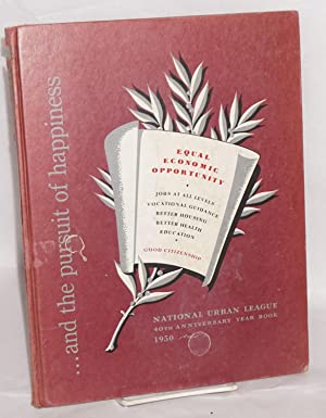 40th anniversary year book, 1950: National Urban League