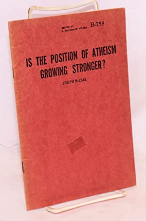 Is the position of atheism growing stronger: McCabe, Joseph