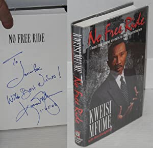 No free ride; from the mean streets to the mainstream: Mfume, Kweisi, with Ron Stodghill II