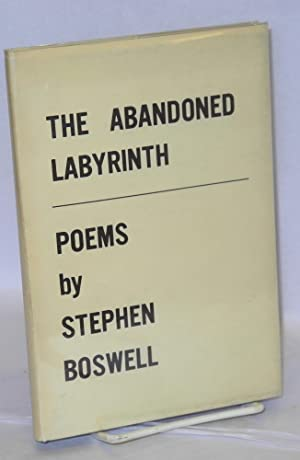 The abandoned labyrinth; poems: Boswell, Stephen