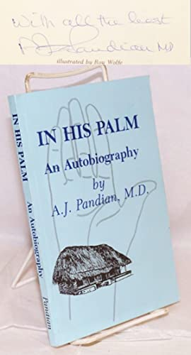 In his palm, an autobiography. Illustrated by Roy Wolfe: Pandian, A. J., M.D.