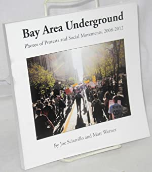 Bay Area underground: photos of protests and social movements 2008-2012