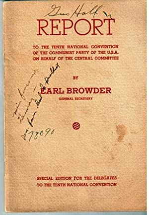 Report to the Tenth National Convention of the Communist Party of the U.S.A. on behalf of the ...