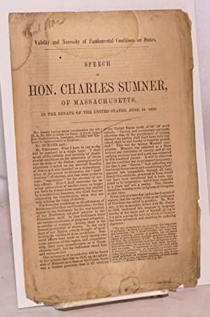 Validity and necessity of fundamental conditions on states. Speech of hon. Charles Sumner, of ...
