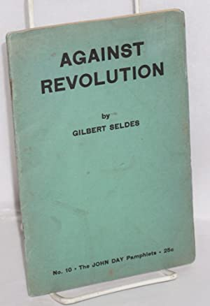 Against revolution: Seldes, Gilbert
